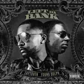 Zaytoven - Left Da Bank Feat. Young Dolph